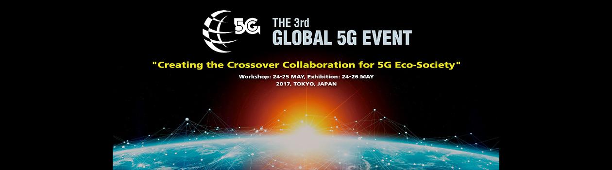 The 3rd Global 5G Event in Tokyo, Japan (Presentation slides are